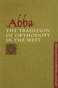 Abba: The Tradition of Orthodoxy in the West (Festschrift for Bishop Kallistos of Diokleia)
