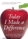 Today I Made a Difference: A Collection of Inspirational Stories from Americaa��s Top Educators