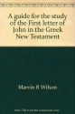 A guide for the study of the First letter of John in the Greek New Testament