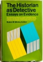 The Historian as Detective: Essays on Evidence