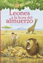La casa del árbol # 11 Leones a la hora del almuerzo / Lions at Lunchtime (Spanish Edition) (La casa del arbol / Magic Tree House)