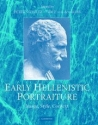 Early Hellenistic Portraiture: Image, Style, Context