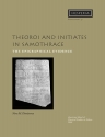 Theoroi and Initiates in Samothrace: The Epigraphical Evidence (Hesperia Supplement)