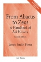 From Abacus to Zeus: A Handbook of Art History