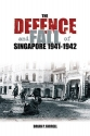 The Defence And Fall Of Singapore 1940-1942 (Battles & Campaigns)