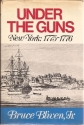 Under the Guns: New York, 1775-1776