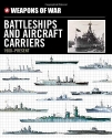 Weapons of War Battleships & Aircraft Carriers 1900-Present