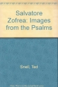 Salvatore Zofrea: Images from the Psalms