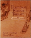Positional Release Therapy: Assessment & Treatment of Musculoskeletal Dysfunction, 1e