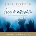 Free To Worship: Songs To Improve Your Life Every Day