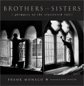 Brothers and Sisters: Glimpses of the Cloistered Life
