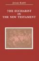 The Eucharist in New Testament (Zaccheus Studies New Testament)