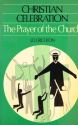 Christian Celebration: Prayer of the Church