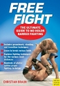 Free Fight: The Ultimate Guide to No Holds Barred Fighting