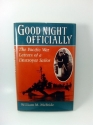 Good Night Officially: The Pacific War Letters Of A Destroyer Sailor (History and Warfare)