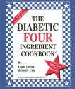 The Diabetic Four Ingredient Cookbook