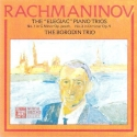 Rachmaninov): THE ELEGAIC TRIOS ~ No. 1 in G Minor. Op. POSTH. ~~ No. 2 in D Minor, Op. 9 ~~~~ THE BORODIN TRIO