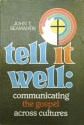 Tell It Well: Communicating the Gospel Across Cultures