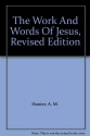The Work And Words Of Jesus, Revised Edition