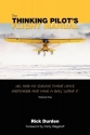 1: The Thinking Pilot's Flight Manual: Or, How to Survive Flying Little Airplanes and Have a Ball Doing It