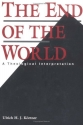 The End of the World: A Theological Interpretation