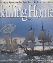 Sailing Home - pictorial Record of the First Fleet Re-Enactment Voyage