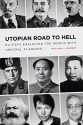 Utopian Road to Hell: Enslaving America and the World With Central Planning