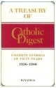 Treasury of Catholic Digest: Favorite Stories of Fifty Years, 1936-1986