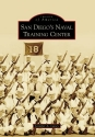San Diego's Naval Training Center (Images of America: California)