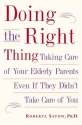 Doing the Right Thing: Taking Care of Your Elderly Parents, Even If They Didn't Take Care of You