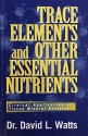 Trace Elements and Other Essential Nutrients: Clinical Application of Tissue Mineral Analysis