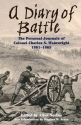 A Diary Of Battle: The Personal Journals Of Colonel Charles S. Wainwright, 1861-1865