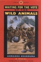 Waiting for the Vote of the Wild Animals (CARAF Books: Caribbean and African Literature Translated from French)