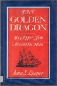The Golden Dragon: By Clipper Ship Around the Horn