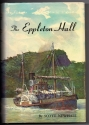 The Eppleton Hall: Being a True and Faithful Narrative of the Remarkable Voyage of the Last Tyne River Steam Sidewheel Paddle Tug Afloat -- Newcastle-upon-Tyne to San Francisco, 1969-1970