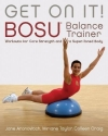 Get On It!: BOSU® Balance Trainer Workouts for Core Strength and a Super Toned Body (Dirty Everyday Slang)