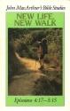 New Life - New Walk : Ephesians 4: 17-5: 15