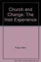 Church and Change: The Irish Experience