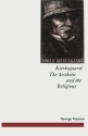 Kierkegaard: The Aesthetic and the Religious: From the Magic Theatre to the Crucifixion of the Image (Studies in Literature and Religion)