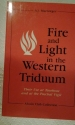 Fire and Light in the Western Triduum: Their Use at Tenebrae and at the Paschal Vigil (Alcuin Club Collections)