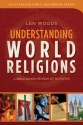 Understanding World Religions: A Bible-Based Review of 50 Faiths (Illustrated Bible Handbook Series)