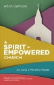 A Spirit-Empowered Church: An Acts 2 Ministry Model
