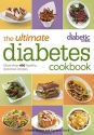 Diabetic Living The Ultimate Diabetes Cookbook: More than 400 Healthy, Delicious Recipes