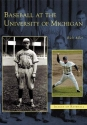Baseball  at  the  University  of  Michigan  (MI)  (Images  of  Baseball)