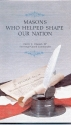 Masons Who Helped Shape Our Nation