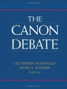 The Canon Debate: On the Origins and Formation of the Bible
