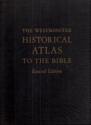 The Westminster Historical Atlas to The Bible, Revised Edition