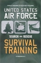 United States Air Force Search and Rescue Survival Training: Af Regulation 64-4