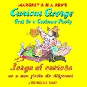 Jorge el curioso va a una fiesta de disfraces/Curious George Goes to a Costume Party (Bilingual) (Spanish and English Edition)