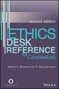 Ethics Desk Reference for Counselors, Second Edition